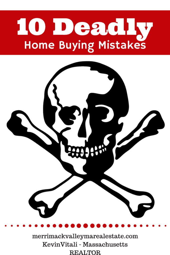 10 Deadly Home Buying Mistakes